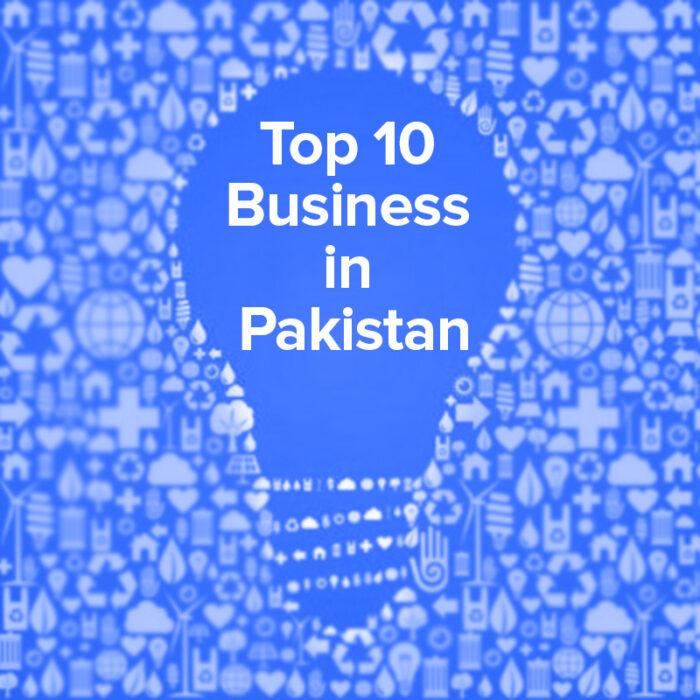 Top 10 business in Pakistan