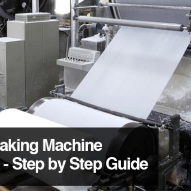 Paper Making Machine Process - Step by Step Guide.